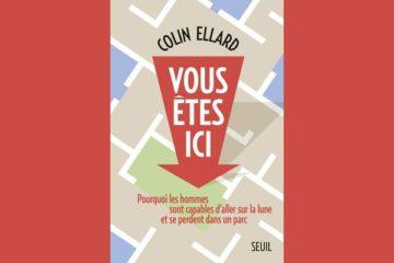 Critique du livre Vous êtes ici, de Colin Ellard, en rapport avec la psychanalyse